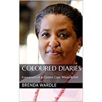 Coloured Diaries: Experiences of an Eastern Cape  (English Edition)