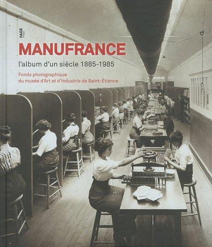 Manufrance : L'album d'un sicle 1885-1985