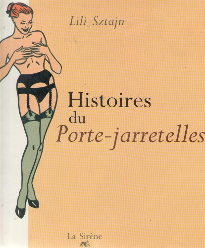HISTOIRES DU PORTE JARRETELLES