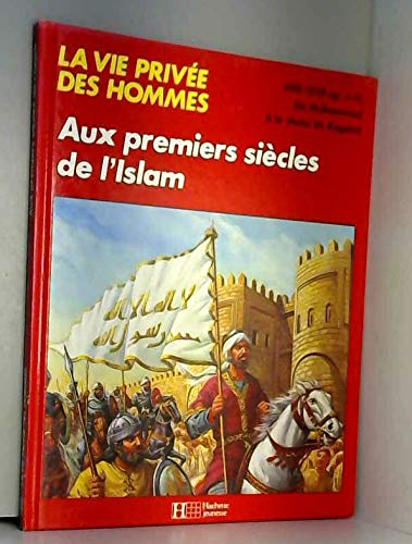 La vie privée des hommes Aux premiers siecles de l'islam...