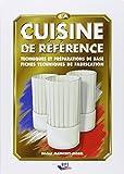 la cuisine de r??f??rence ; techniques et pr??parations de base et fiches techniques de fabrication by Michel Maincent-Morel
