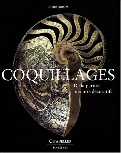Coquillages : De la parure aux arts décoratifs par Ingrid Thomas