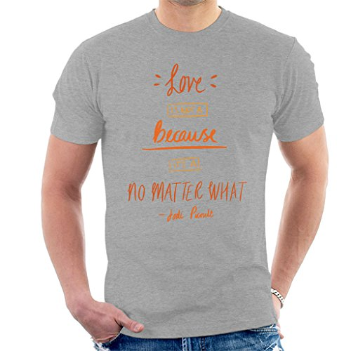 Jodi Picoult Quote Second Glance Love is No Matter What Orange Text Men's T-Shirt