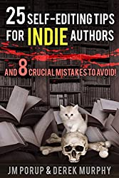 25 Self Editing Tips for Indie Authors (and 8 Crucial Mistakes to Avoid): How to edit and proofread your own book (English Edition)
