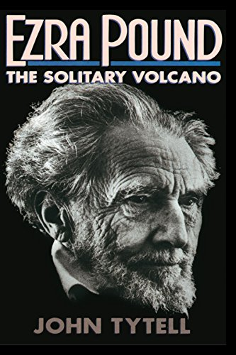 Ezra Pound: The Solitary Volcano by John Tytell (3-Sep-1988) Paperback