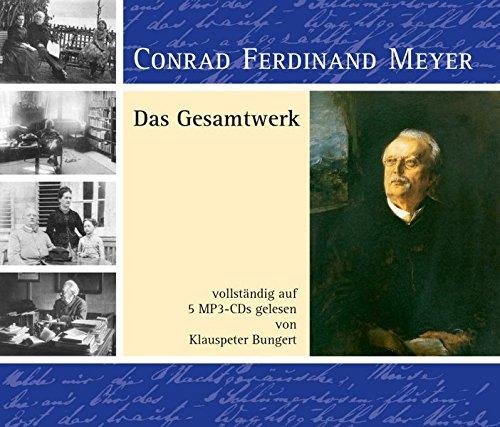 C. F. Meyer - Das Gesamtwerk