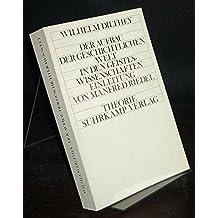 Der Aufbau der geschichtlichen Welt in den Geisteswissenschaften. [Von Wilhelm Dilthey]. Einleitung von Manfred Riebel. (Theorie Suhrkamp).