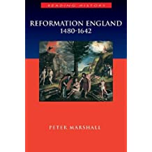 Reformation England 1480-1642 (Reading History) 1st edition by Marshall, Peter (2003) Paperback
