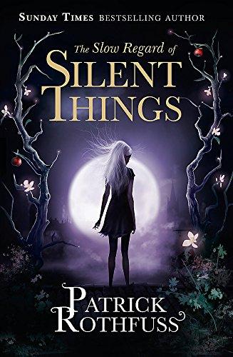 The Slow Regard of Silent Things: A Kingkiller Chronicle Novella par Patrick Rothfuss