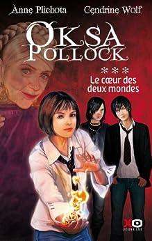 Oksa Pollock - Tome 3 - Le cœur des deux mondes
