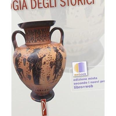 Antologia Degli Storici. Per Il Liceo Classico. Con Espansione Online