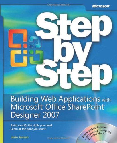 Building Web Applications with Microsoft® Office SharePoint® Designer 2007 Step by Step (Step By Step (Microsoft)) -