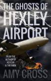 The Ghosts of Hexley Airport by Amy Cross