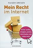 Mein Recht im Internet: Sicher surfen, shoppen, posten,...