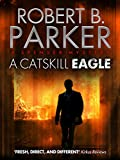 A Catskill Eagle (A Spenser Mystery)