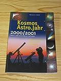 Kosmos Astro. Jahr 2000 / 2001 - Werner E. Celnik