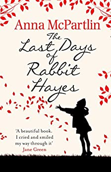 The Last Days of Rabbit Hayes by [McPartlin, Anna]