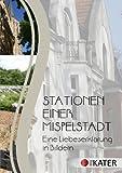 Stationen einer Mispelstadt: Eine Liebeserklärung in Bildern