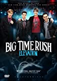 Big Time Rush: Elevation [DVD]