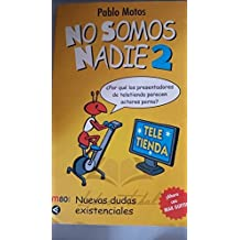 No Somos Nadie -2