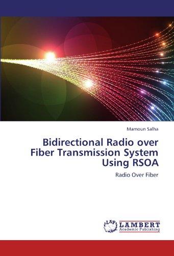 Bidirectional Radio over Fiber Transmission System Using RSOA: Radio Over Fiber -