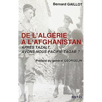 De l'Algérie a l'Afghanistan Après Tazalt Avons Nous Pacifie Tagab?