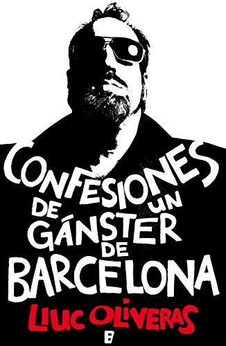 Confesiones de un gánster de Barcelona por Lluc Oliveras