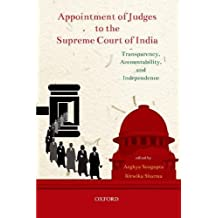 Appointment of Judges to the Supreme Court of India: Transparency, Accountability, and Independence