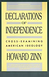 Declarations of Independence: Cross-Examining American Ideology by Howard Zinn (1991-10-31)