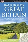 Back Roads Great Britain (DK Eyewitness Travel Back Roads)