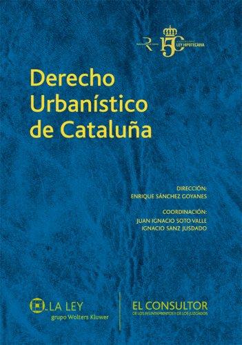 Derecho Urbanístico de Cataluña por Enrique Sánchez Goyanes