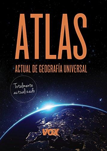 Atlas Actual de Geografía Universal Vox (Vox - Atlas) por Larousse Editorial