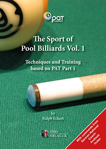 The Sport of Pool Billiards 1: Techniques and Training based on PAT Part 1 (English Edition)