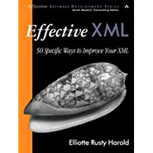 Effective XML: 50 Specific Ways to Improve Your XML 1st edition by Harold, Elliotte Rusty (2003) Paperback