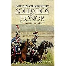 Soldados De Honor. La Aventura De Los Casacas Rojas En La Guerra De La Independencia (Novela Histórica)