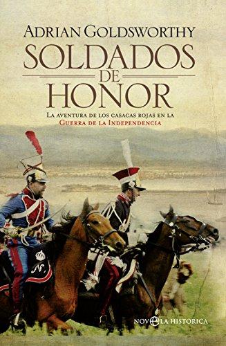 Portada del libro Soldados De Honor. La Aventura De Los Casacas Rojas En La Guerra De La Independencia (Novela Histórica)