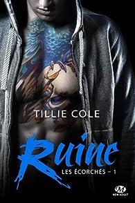 Les Écorchés, tome 1 : Ruine par Tillie Cole