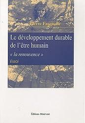 Le développement durable de l'être humain : La renouvence