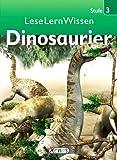 Dinosaurier: LeseLernWissen - Stufe 3 für Lesekönner ab 7 Jahren (Großdruck) [Illustrierte Linzenzausgabe] - 2013