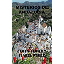MISTERIOS DE ANDALUCÍA: una colección de historias cortas (Spanish Edition)