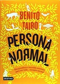 Persona normal / Normal Person par Benito Taibo