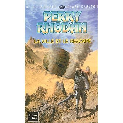 Perry Rhodan, numéro 210 : La ville et le rescapé (poche)