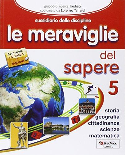 Le meraviglie del sapere. Ediz. completa. Per la 5ª classe elementare. Con e-book. Con espansione online