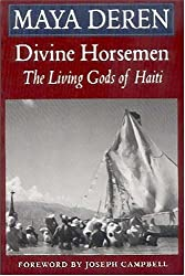 Divine Horsemen: The Living Gods of Haiti by Maya Deren (1983-10-01)