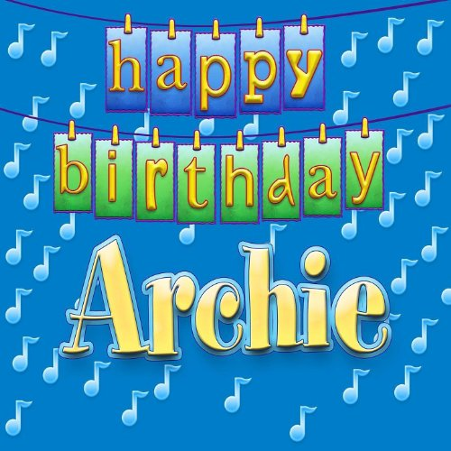 Happy Birthday Archie By Ingrid DuMosch On Amazon Music