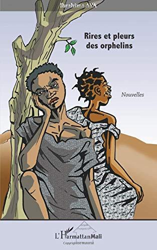 Rires et Pleurs des Orphelins Nouvelles par Ibrahima Aya