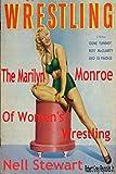 Nell Stewart: The Marilyn Monroe of Women's Wrestling (English Edition)
