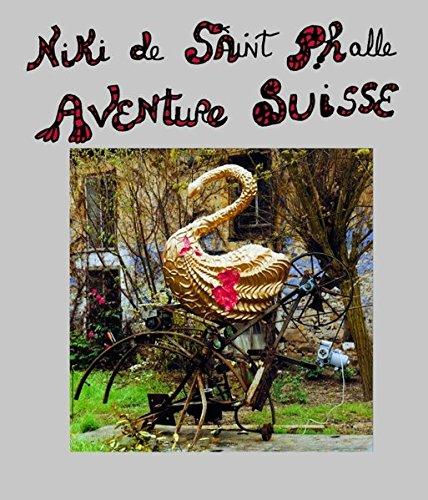Niki de Saint Phalle - Aventure Suisse