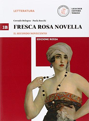 Fresca rosa novella. Vol. 3B: Il secondo Novecento-La maturit in 50 domande. Ediz. rossa. Per le Scuole superiori. Con e-book. Con espansione online