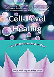 Cell-Level Healing: The Bridge from Soul to Cell (English Edition)